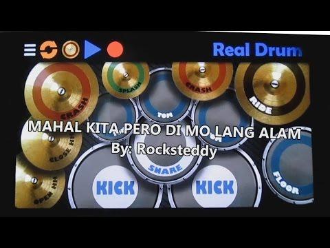 Mahal Kita Pero Di Mo Lang Alam [Real Drum Cover]