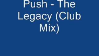 Push  - The Legacy (Club Mix)