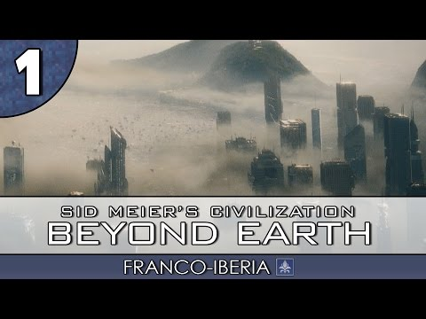 Let's Play Civilization: Beyond Earth - Franco-Iberia - #1