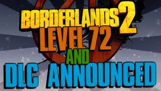 BORDERLANDS 2| Level 72 and NEW DLC Announced!!!! TK