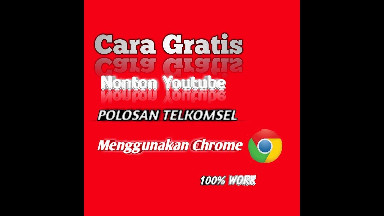 Streaming Youtube Gratis Telkomsel Polosan Menggunakan Chrome Youtube