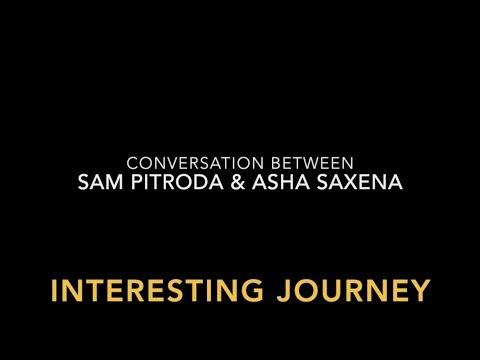 "Sam Pitroda and Asha Saxena having Conversation about M. Pitroda's ""Interesting Journey"""