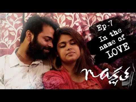 Nakshatra | Episode 7 - In The Name Of Love || Web Series by Dayanand | Infinitum Media