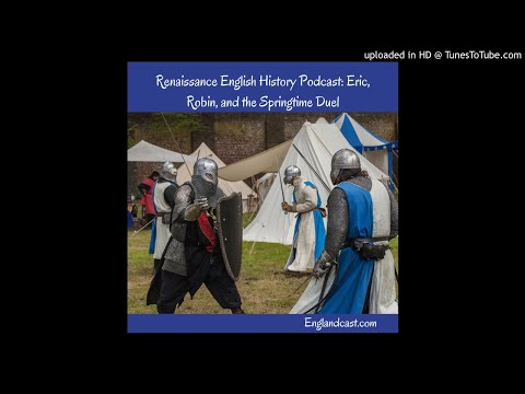 Renaissance English History Podcast Supplemental: Eric, Robert, and the Springtime Duel