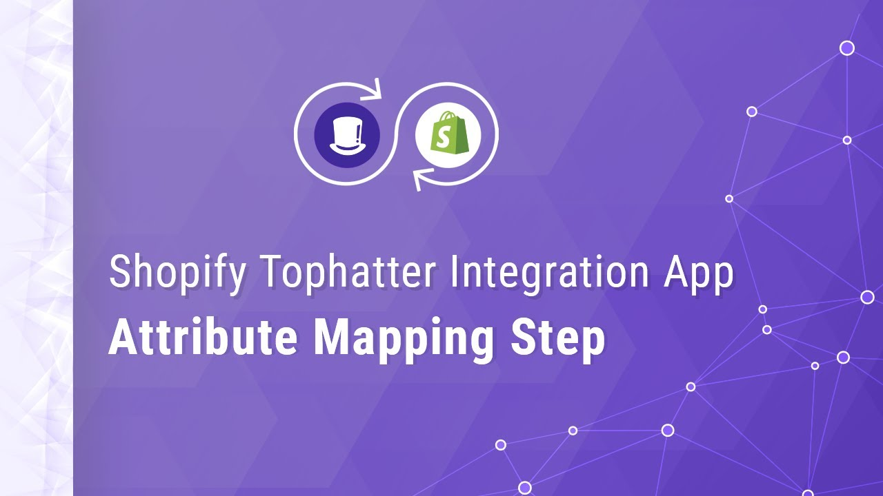 How to map Shopify Attributes with Tophatter Attributes? - CedCommerce