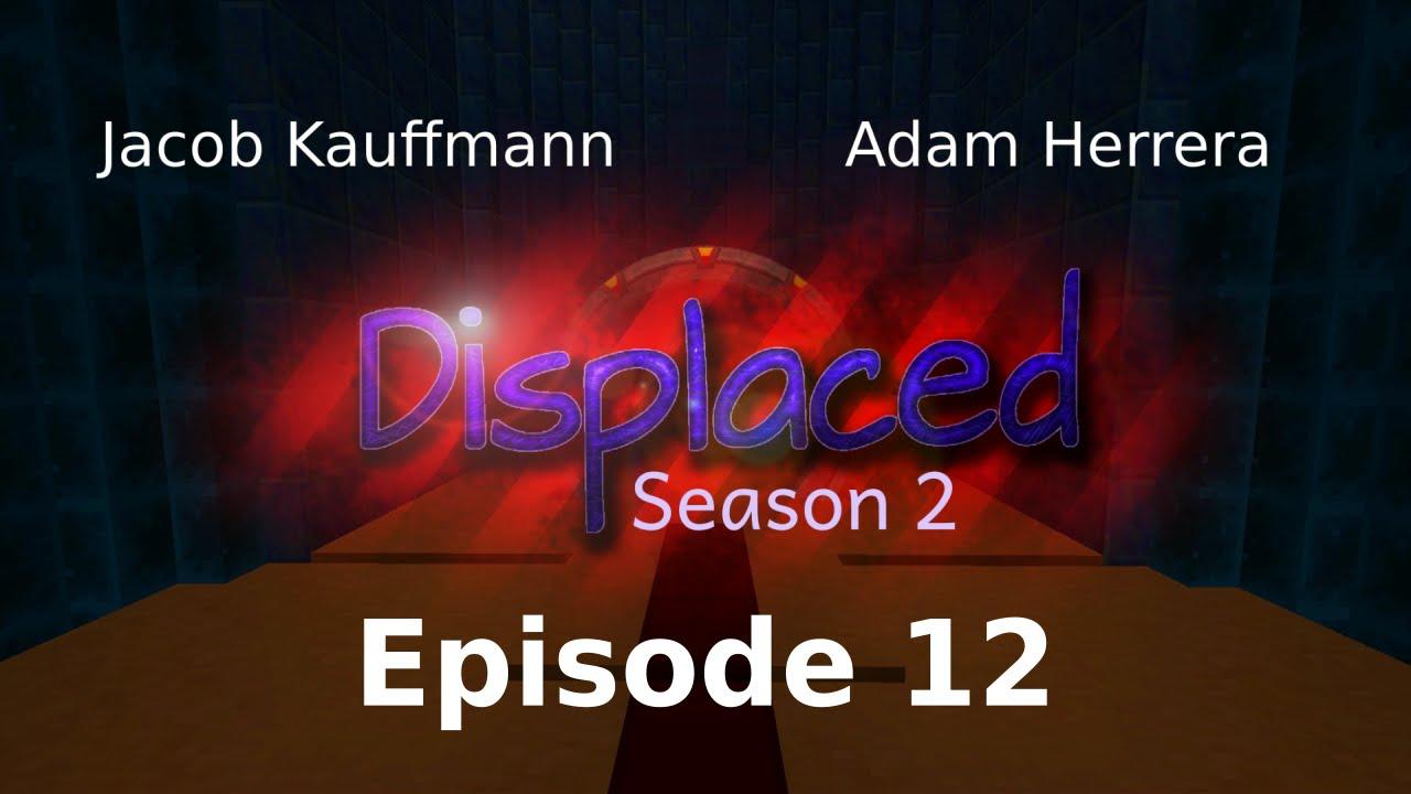 Episode 12 - Displaced: Season 2