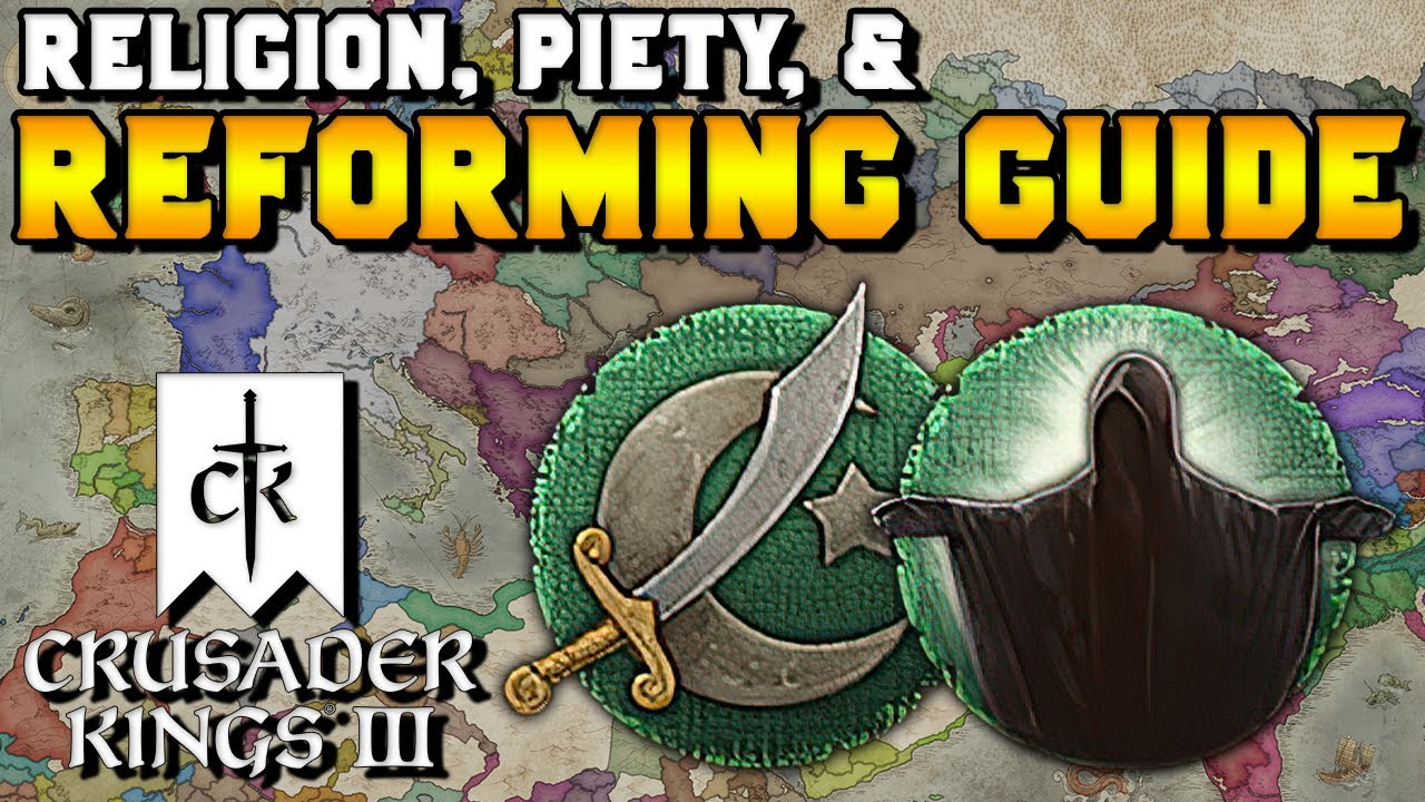 Religion, Piety, and Reforming Faith Guide in Crusader Kings 3 (Fervor, Doctrines & Tenets)