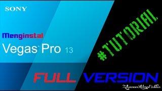 Tutorial Dasar | Instal Sony Vegas Pro 13.0 (64 bit) Full Version 100% work