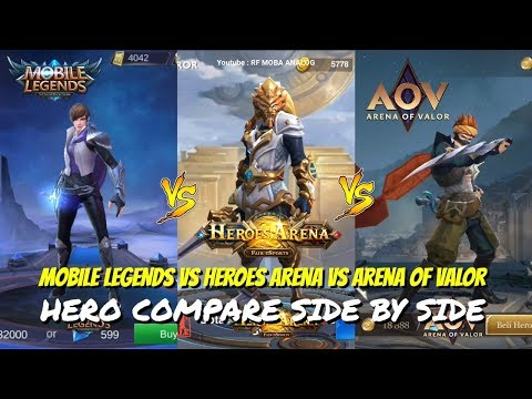 MOBILE LEGENDS VS ARENA OF VALOR VS HEROES ARENA | HERO COMPARE CINEMATIC ANIMATION SIDE B SIDE 2019