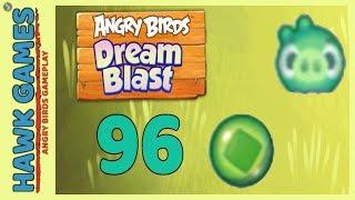 Angry Birds Dream Blast Level 96 - Walkthrough, No Boosters