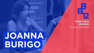 Território Kehinde com Joanna Burigo - Mesa 8 - Vídeo 1/4