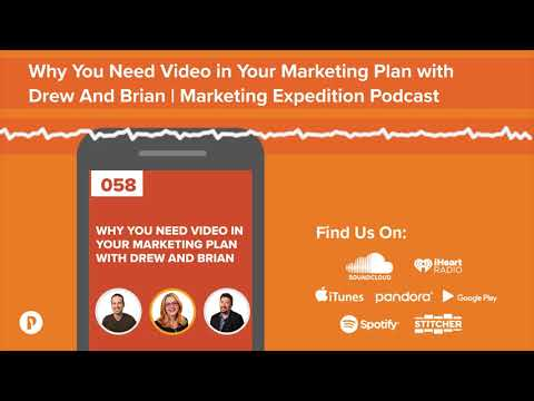 Why You Need Video In Your Marketing Plan | Marketing Expedition Podcast