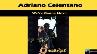 Adriano Celentano We're Gonna Move
