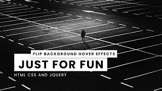 Flip Background Hover Effects | Html CSS and jQuery