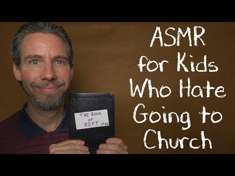 ASMR for Kids Who Hate Going to Church