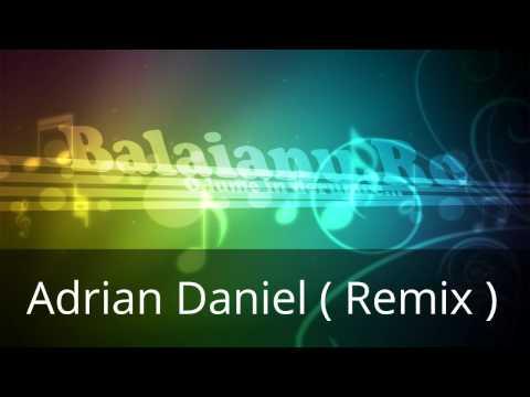 Adrian Daniel ( Remix )