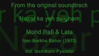 BARKHA BAHAR (1973) Nazar ka yeh paigham Mohd.Rafi & Lata