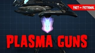 Plasma Guns - Fact or Fictional