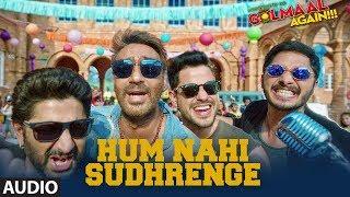 Golmaal Again: Hum Nahi Sudhrenge Full Audio Song | Ajay Devgn |Parineeti|Armaan Malik Amaal Mallik