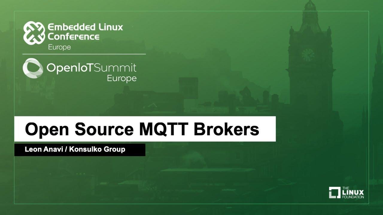 Open Source MQTT Brokers - Leon Anavi, Konsulko Group