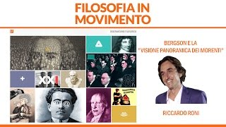 """Riccardo Roni - Bergson e la """"visione panoramica dei morenti"""""""