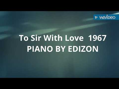 To Sir With Love  piano by Edizon