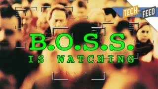 B.O.S.S.: The Feds are WATCHING YOU