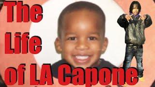 The Life Of LA Capone