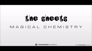 The Sheets - Magical Chemistry