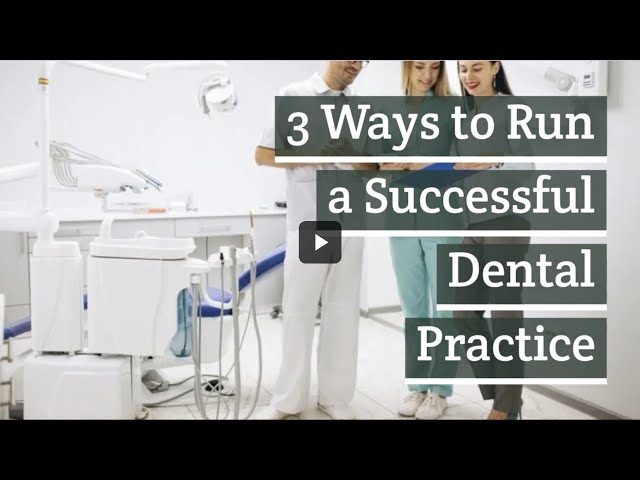 🆕 3 ways To Run A Successful Dental Practice ➡ Building A Dental Practice Solution