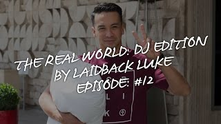Episode #012: The Real World: DJ Editon by Laidback Luke | Miami & House of Rob