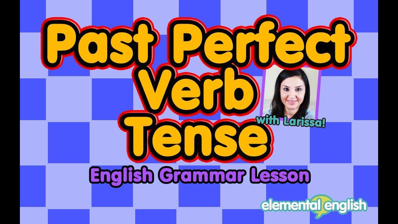 Past Perfect Verb Tense In English English Grammar Lesson