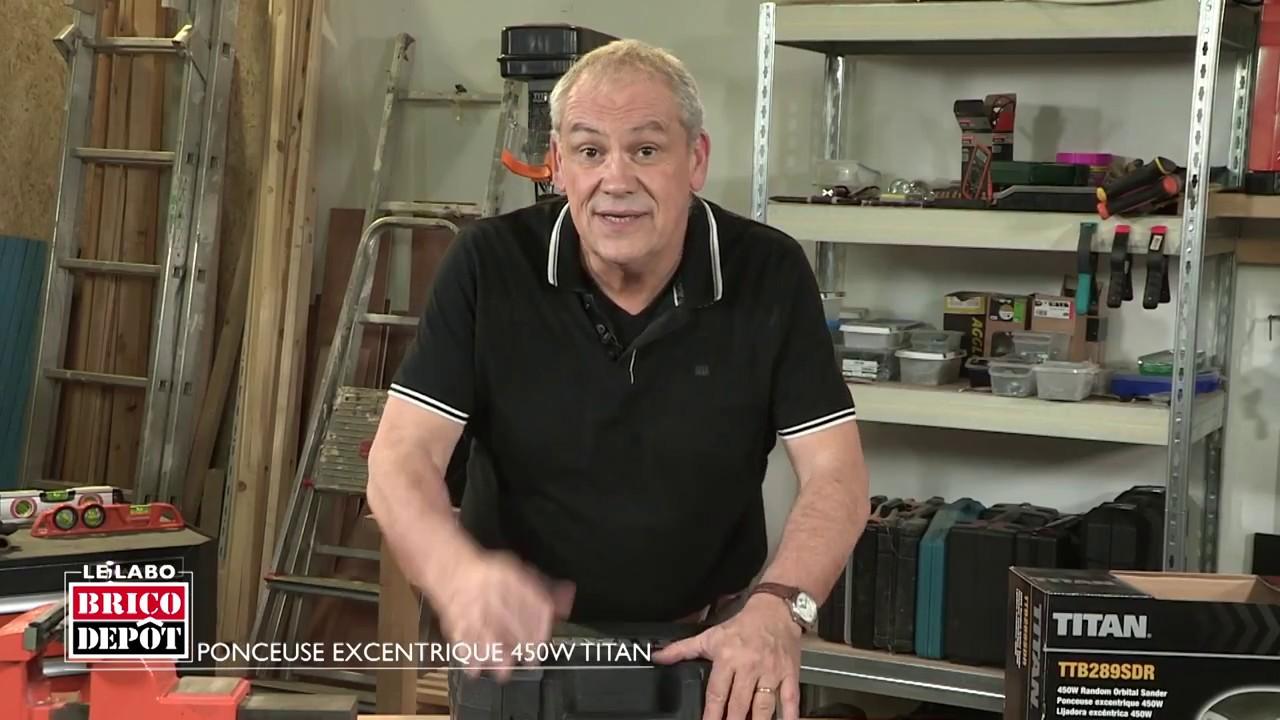 stunning labo brico test ponceuse excentrique w titan brico dpt with ponceuse a platre brico depot. Black Bedroom Furniture Sets. Home Design Ideas