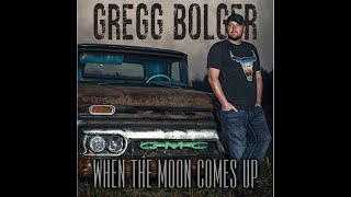 Gregg Bolger - When The Moon Comes Up - Lyric Video