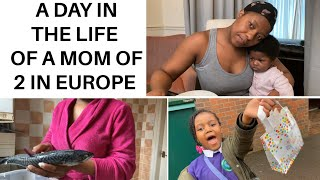 A DAY IN THE LIFE OF A STAY AT HOME AFRICAN MOM OF 2 IN EUROPE