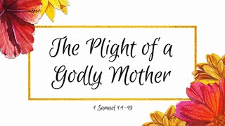 The Plight Of A Godly Mother