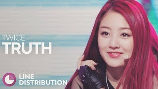 TWICE - Truth (Line Distribution)