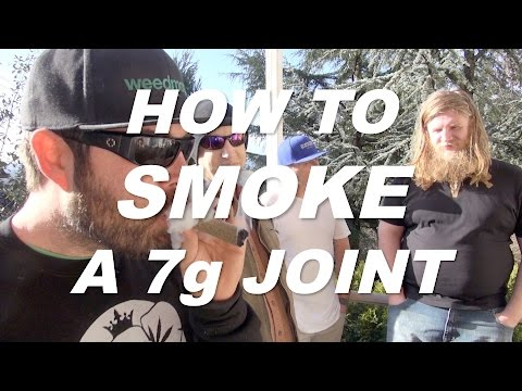 How to smoke a 7 gram joint