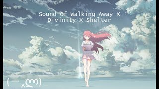 Sound Of Walking Away X Divinity X Shelter (Music Video)