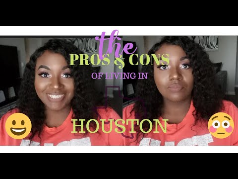 PROS & CONS OF MOVING TO HOUSTON, TX