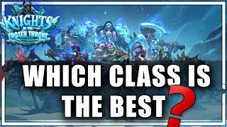 Which Class is the Best - Decklists Inside! - Early Frozen Throne Meta