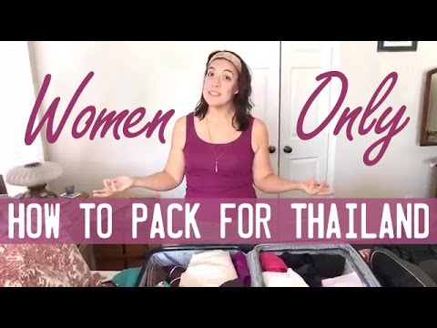 Women Only: How to Pack for Thailand (What to Bring and NOT Bring)