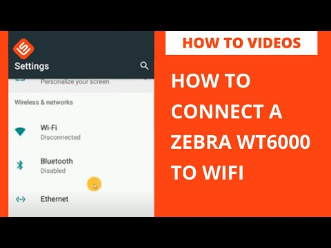 How to Connect a Zebra WT6000 to WiFi