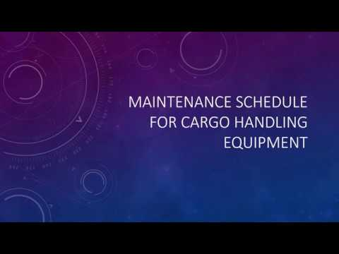 Maintenance schedule for cargo handling equipment on ships