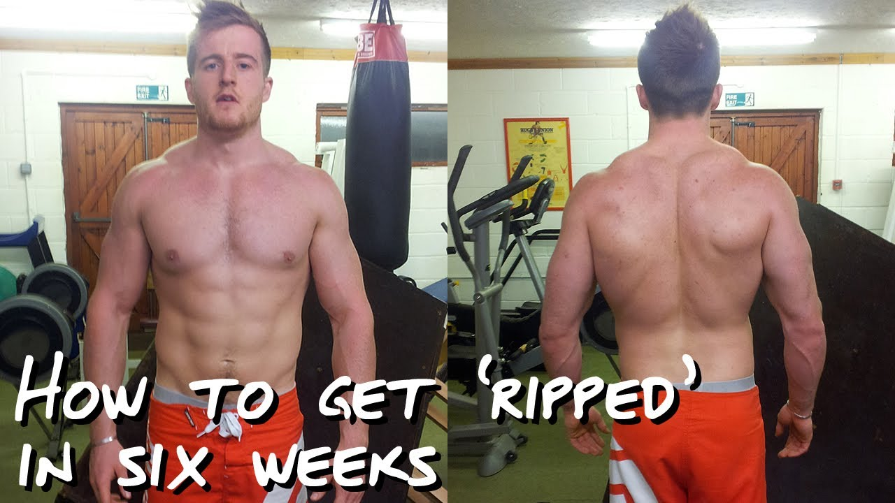 how to get ripped in 6 weeks youtube