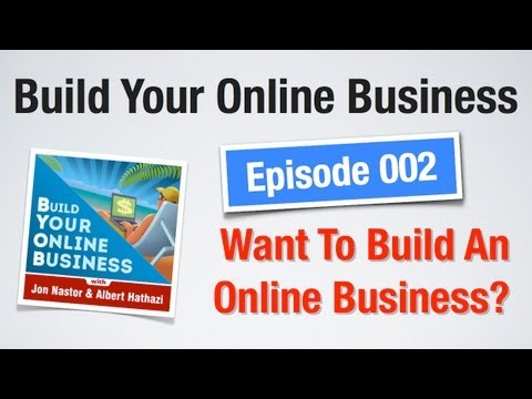 002 BYOB Podcast - Want To Build An Online Business?