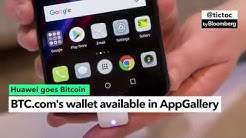 Huawei to Offer BTC.com Bitcoin Wallet in App Store