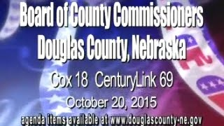 Board of County Commissioners, Douglas County Nebraska, October 20, 2015 Meeting