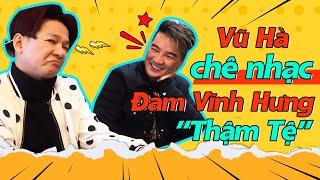 Dù Thân Thiết Nhưng Vũ Hà Vẫn Chê Nhạc Đàm Vĩnh Hưng Thậm Tệ |Đôi Bạn Thân Lầy Lội Nhất Showbiz Việt