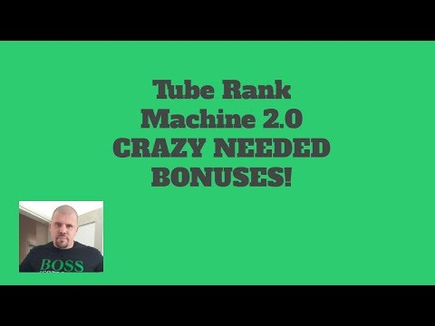 Tube Rank Machine 2 0 Review - Tube Rank Machine 2.0 CRAZY NEEDED BONUSES!. http://bit.ly/2MJ2nrE